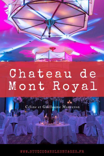 Un Mariage au Château de Mont Royal – Photographe et Vidéaste de mariage