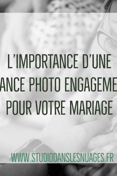 L'importance d'une séance photo engagement pour votre Mariage