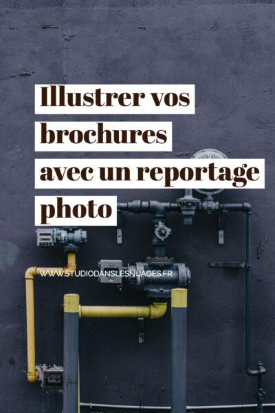 Illustrer vos brochures avec un reportage photo