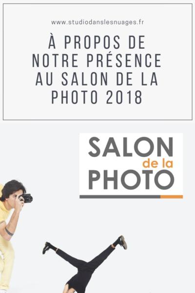 À propos de notre présence au Salon de la Photo2018